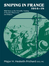 Sniping in France (eBook): With Notes on the Scientific Training of Scouts, Observers, and Snipers