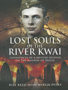 Lost Souls of the River Kwai (eBook): Experiences of a British Soldier on the Railway of Death