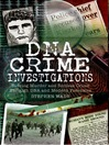 DNA Crime Investigations (eBook): Solving Murder and Serious Crime Through DNA and Modern Forensics
