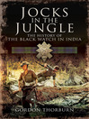 Jocks in the Jungle (eBook): The Second Battalion of the 42nd Royal Highland Regiment, The Black Watch, and the First Battalion of the 26th Cameronians (Scottish Rifles) as Chindits.