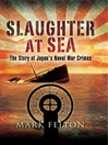 Slaughter at Sea (eBook): The Story of Japan's Naval War Crimes