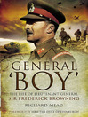 General Boy (eBook): The Life of Lieutenant General Sir Frederick Browning