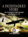 Pathfinder's Story (eBook): The Life and Death of Flight Lieutenant Jack Mossop DFC DFM