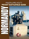 Major & Mrs. Holt's Pocket Battlefield Guide to Normandy (eBook)