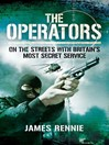 The Operators (eBook): On The Street with Britain's Most Secret Service