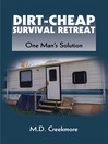 Dirt-Cheap Survival Retreat (eBook): One Man's Solution