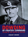 Dowding of Fighter Command (eBook): Victor of the Battle of Britain