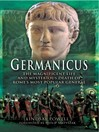 Germanicus (eBook): The Magnificent Life and Mysterious Death of Rome's Most Popular General