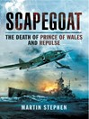 Scapegoat (eBook): The Death of Prince of Wales and Repulse