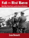 Fall of the Red Baron (eBook): World War I Aerial Tactics and the Death of Richthofen
