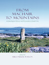 From Machair to Mountains (eBook): Archaeological Survey And Excavation in South Uist