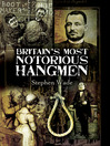 Britain's Most Notorious Hangmen (eBook)