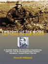 Twilight of the Gods (eBook): A Swedish Waffen-SS Volunteer's Experiences with the 11th SS-Panzergrenadier Division 'Nordland', Eastern Front 1944-45