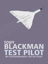 Tony Blackman Test Pilot (eBook): My Extraordinary Life in Flight