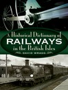 A Historical Dictionary of Railways in the British Isles (eBook)