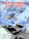 September Evening (eBook): The Life and Final Combat of the German World War One Ace Werner Voss