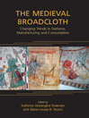 The Medieval Broadcloth (eBook): Changing Trends in Fashions, Manufacturing and Consumption