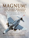 Magnum! The Wild Weasles in Desert Storm (eBook): The Elimination of Iraq's Air Defence