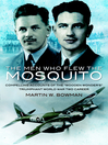 Men Who Flew the Mosquito (eBook): Compelling Account of the 'Wooden Wonders' Triumphant WW2 Career