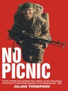 No Picnic (eBook): A Fully Revised and Updated New Edition of the Bestselling Account of 3 Commando Brigade in the Falklands War, 1982