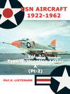 USN Aircraft 1922-1962 (eBook): Type Designation Letter 'A' Part Two