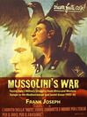 Mussolini's War (eBook): Fascist Italy's Military Struggles from Africa and Western Europe to the Mediterranean and Soviet Union 1935-45