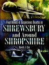 Foul Deeds & Suspicious Deaths in Shrewsbury and Around Shropshire (eBook)