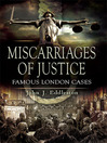 Miscarriages of Justice (eBook): Famous London Cases