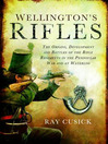 Wellington's Rifles (eBook): The Origins, Development and Battles of the Rifle Regiments in the Peninsular War and at Waterloo from 1758 to 1815