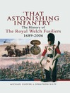 That Astonishing Infantry (eBook): The History of the Royal Welch Fusiliers 1689-2006