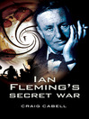 Ian Fleming's Secret War (eBook)