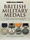 British Military Medals (eBook): A Guide for the Collector and Family Historian