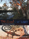 This Land Our Water (eBook)