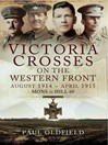 Victoria Crosses on the Western Front August 1914- April 1915 (eBook): Mons to Hill 60