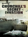 Churchill's Secret Invasion (eBook): Britain's First Large Scale Combined Offensive 1942