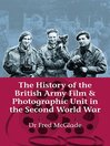 History of the British Army Film and Photographic Unit in the Second World War (eBook)