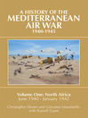 A History of the Mediterranean Air War, 1940-1945 (eBook): Volume One: North Africa, June 1940-January 1942