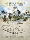 Who's Who in the Anglo Zulu War 1879, Volume 2 (eBook): The Colonials and The Zulus