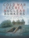 Cold War Secret Nuclear Bunker (eBook): The Passive Defence of the Western World During the Cold War