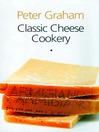 Classic Cheese Cookery (eBook)