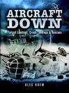 Aircraft Down (eBook): Landings, Crash Landings and Rescues