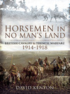 Horsemen in No Man's Land (eBook): British Cavalry and Trench Warfare 1914-1918