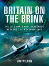 Britain on the Brink (eBook): The Cold War's Most Dangerous Weekend, 27-28 October 1962