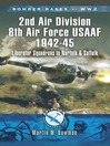 2nd Air Division Air Force USAAF 1942-45 (eBook): Liberator Squadrons in Norfolk and Suffolk