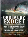 Ordeal by Exocet (eBook): HMS Glamorgan and the Falklands War 1982