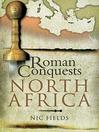 Roman Conquests (eBook): North Africa
