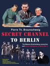 Secret Channel to Berlin (eBook): The Masson-Schellenberg Connection and Swiss Intelligence in World War II