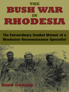 Bush War in Rhodesia (eBook): The Extraordinary Combat Memoir of a Rhodesian Reconnaissance Specialist