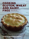 Cooking Gluten Wheat and Dairy Free (eBook): 200 Recipes for Coeliacs, Wheat, Dairy and Lactose Intolerants