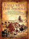 Failure in the Saddle (eBook): Nathan Bedford Forrest, Joe Wheeler, and the Confederate Cavalry in the Chickamauga Campaign